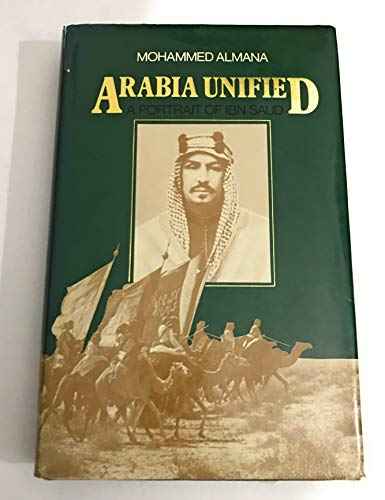 9780091472900: Arabia Unified: A Portrait of Ibn Saud