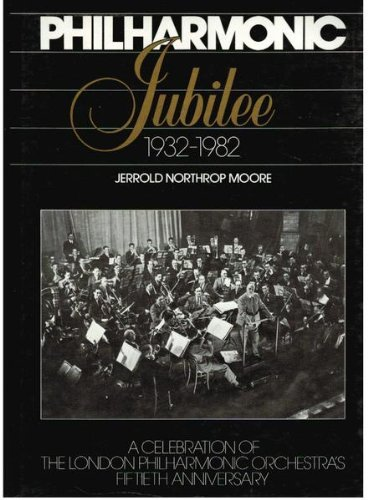 9780091473006: Philharmonic Jubilee: Celebration of the London Philharmonic Orchestra's 50th Anniversary