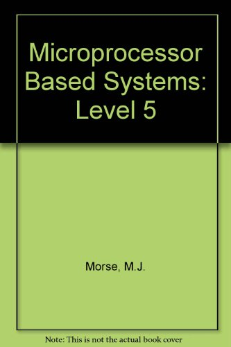 Microprocessor-Based Systems: Level V