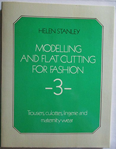 9780091474911: Modelling and Flat Cutting for Fashion: Bk. 3