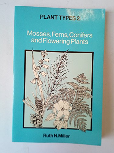 9780091475314: Plant Types 2: Mosses, Ferns, Conifers and Flowering Plants