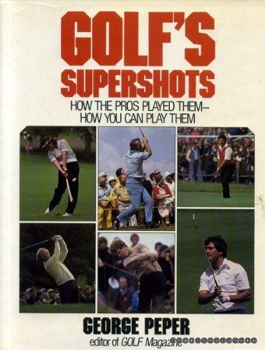 Golf's Supershots: George Peper