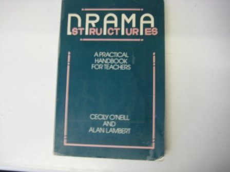 9780091478117: Drama Structures: A Practical Handbook for Teachers