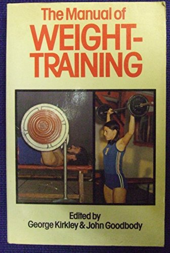 9780091478216: Manual of Weight-Training