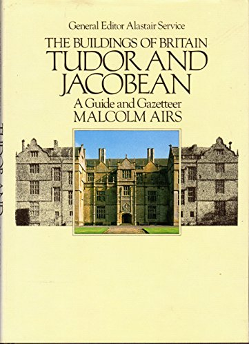 9780091478308: Tudor and Jacobean: A guide and gazetteer (The Buildings of Britain)