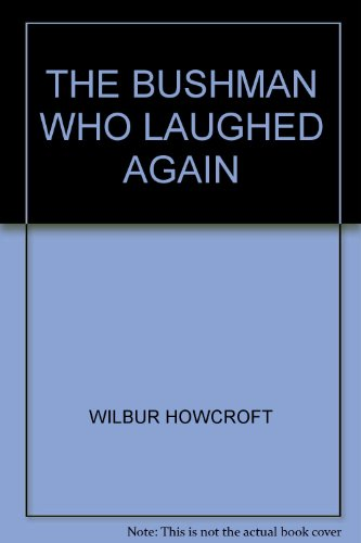 9780091483906: The Bushman Who Laughed Again