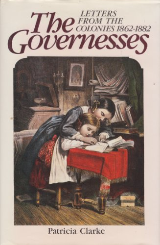 9780091486006: THE GOVERNESSES - LETTERS FROM THE COLONIES 1862 - 1882