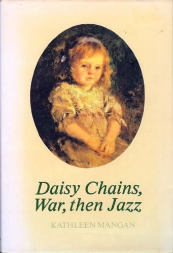 9780091486204: Daisy chains, war, then jazz
