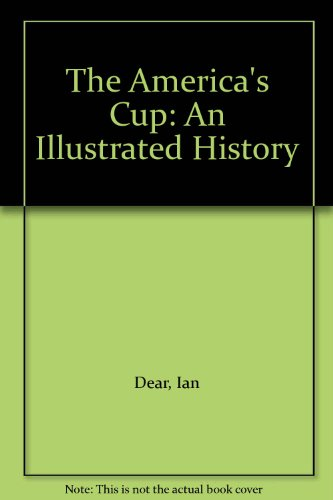 9780091487119: The America's Cup: An Illustrated History