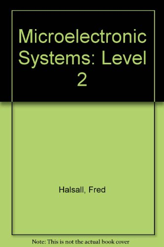 Microelectronic Systems: Level II