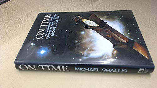 On Time: An Investigation into Scientific Knowledge and Human Experience.: Shallis, Michael