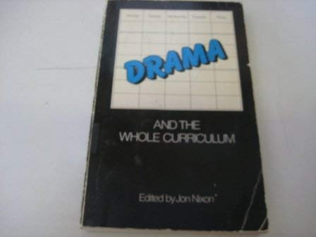 9780091492519: Drama and the Whole Curriculum