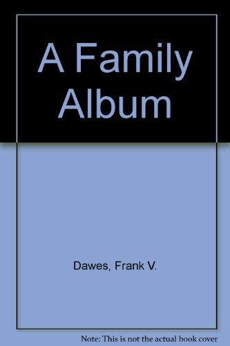A Family Album: Dawes, Frank V.