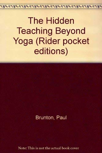 9780091499914: The Hidden Teaching Beyond Yoga (Rider pocket editions)