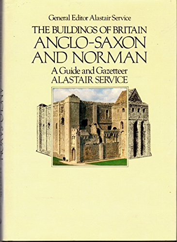 9780091501303: Buildings of Britain: A Guide and Gazetteer: Anglo-Saxon and Norman  (The Buildings of Britain)