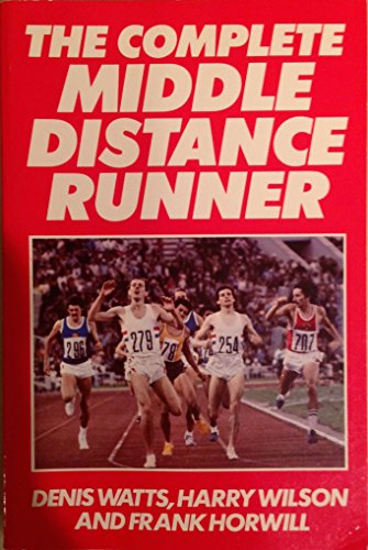 9780091501716: The Complete Middle Distance Runner