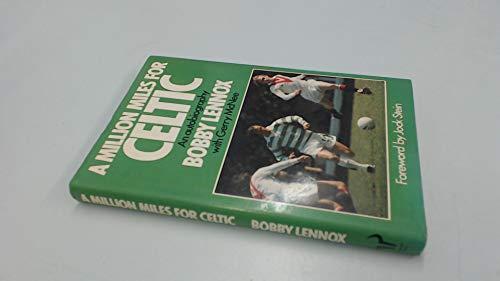 9780091502409: A Million Miles for Celtic - An Autobiography