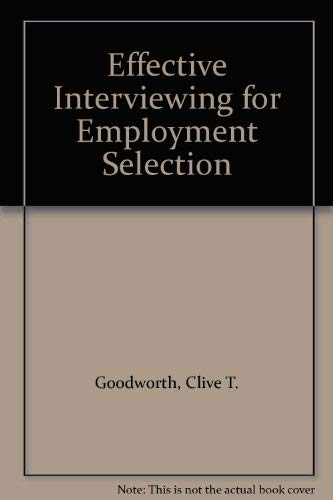 9780091503307: Effective Interviewing for Employment Selection