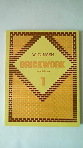 Brickwork, Volume 1: Nash, W.G.
