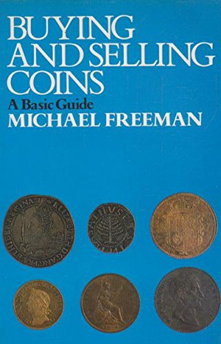 9780091504014: Buying and Selling Coins: A Basic Guide