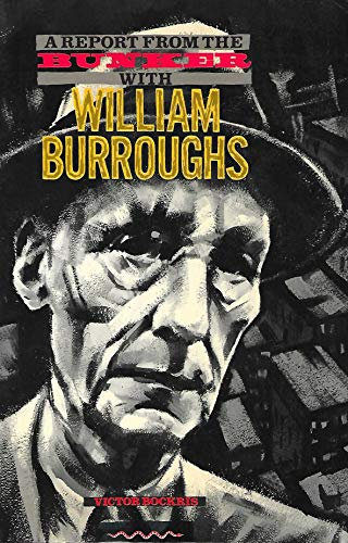 9780091505912: A Report From the Bunker with William Burroughs