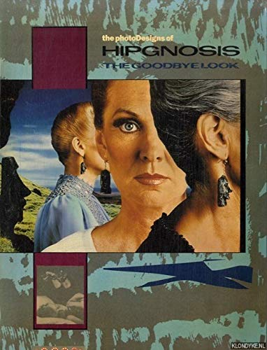 9780091506414: The Photo designs of Hipgnosis: The goodbye look