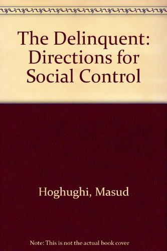 9780091506803: The Delinquent: Directions for Social Control