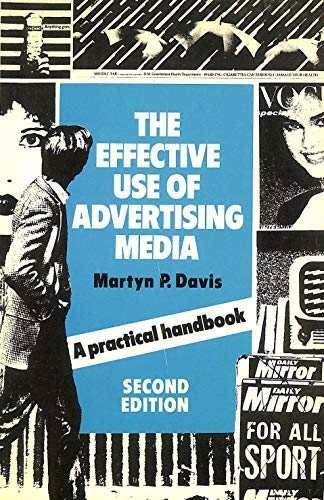 9780091507411: The Effective Use of Advertising Media: A Practical Handbook