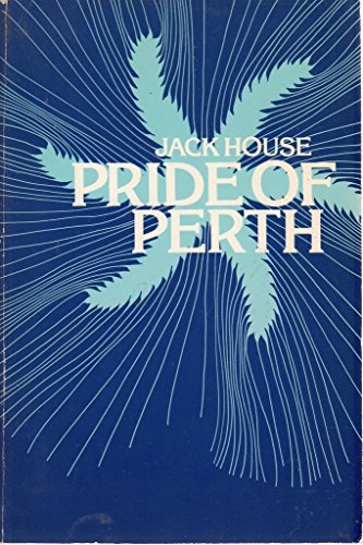 9780091509415: Pride of Perth: the story of Arthur Bell & Sons Ltd., Scotch whisky distillers