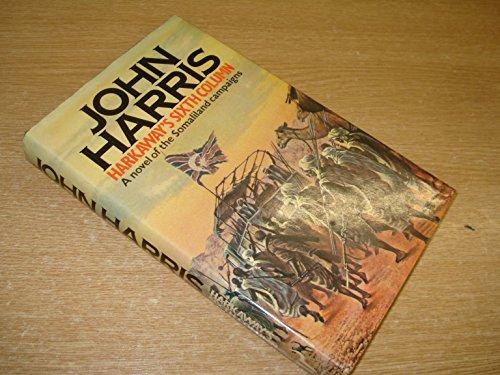 9780091509606: Harkaway's Sixth Column; a Novel of the Somaliland Campaigns