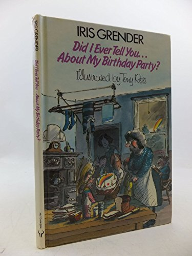 9780091512309: Did I Ever Tell You...?: About My Birthday Party