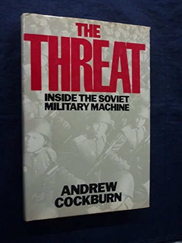 9780091512903: The Threat: Inside the Soviet Military Machine