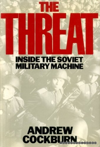 The Threat. Inside the Soviet Military MacHine