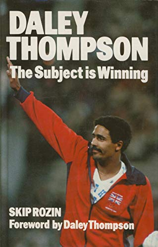 9780091513603: Daley Thompson: The Subject is Winning