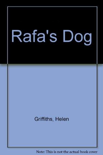 Rafa's Dog (9780091515003) by Helen Griffiths