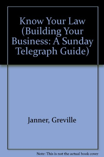 9780091518110: Know Your Law (Building Your Business: A Sunday Telegraph Guide)