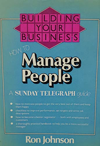 9780091518301: How to Manage People (Building Your Business Series)