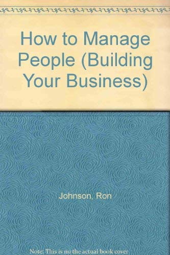 9780091518318: How to Manage People (Building Your Business Series)
