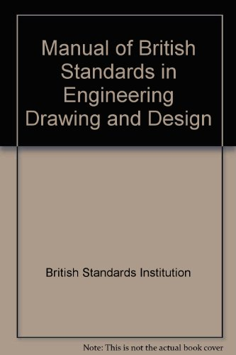 9780091519100: Manual of British Standards in Engineering Drawing and Design