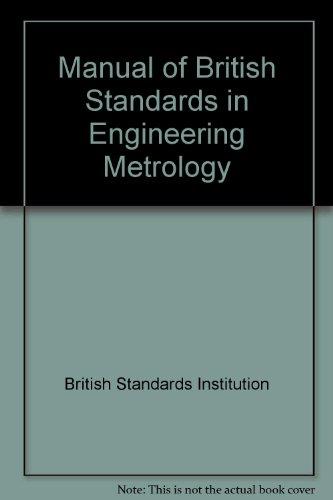 9780091519308: Manual of British Standards in Engineering Metrology