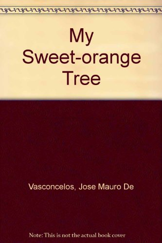 9780091520809: My Sweet-orange Tree