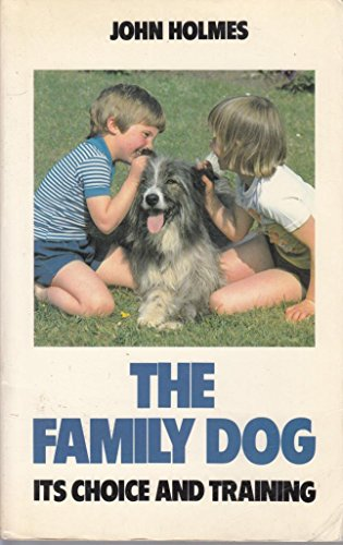 9780091525019: The Family Dog: Its Choice and Training