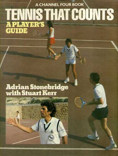 9780091525507: Tennis That Counts: A Player's Guide