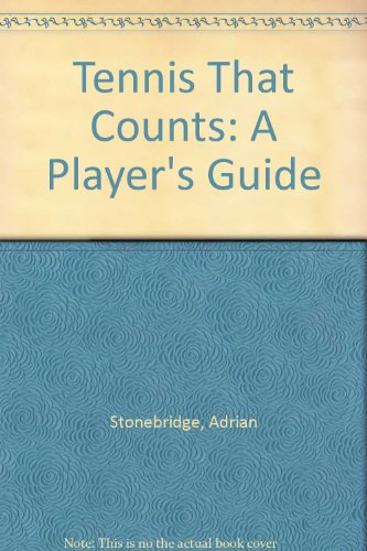 9780091525514: Tennis That Counts: A Player's Guide
