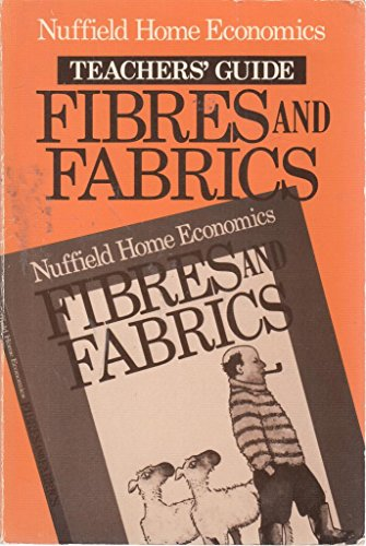 9780091528614: Nuffield Home Economics: Fibres and Fabrics: Tchrs'