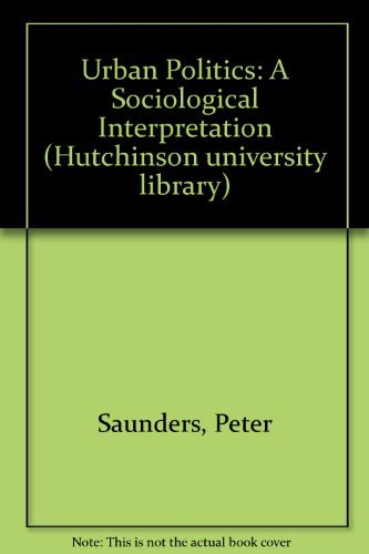 9780091531119: Urban Politics: A Sociological Interpretation