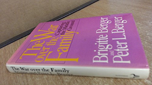 9780091532109: WAR OVER THE FAMILY: CAPTURING THE MIDDLE GROUND
