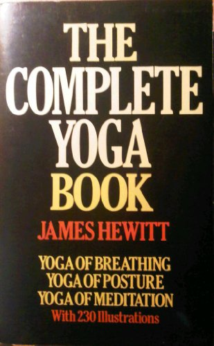 "9780091532215: The Complete Yoga Book: ""Yoga of Breathing"", ""Yoga of Posture"", ""Yoga of Meditation"""