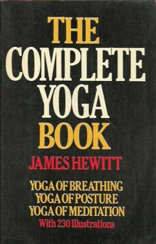 9780091532215: The Complete Yoga Book: Yoga Of Breathing; Yoga Of Posture; Yoga Of Mediation