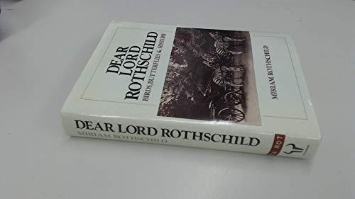 9780091537401: Dear Lord Rothschild: Birds, Butterflies and History